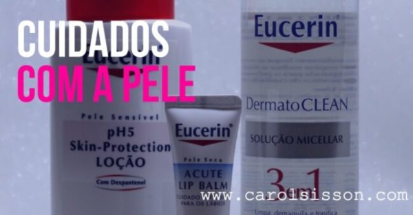 Resenha: Cuidados com a pele Eucerin
